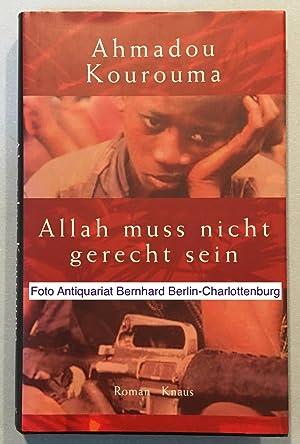 Allah muss nicht gerecht sein. Roman: Kourouma, Ahmadou; Herting,