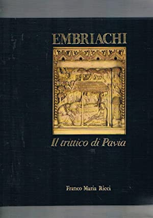 Embriachi il trittico di Pavia.: DELL'ACQUA Gian Alberto