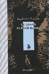Le grand silence blanc - Louis-Frédéric Rouquette: Louis-Frédéric Rouquette