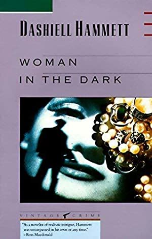 Woman in the dark - Dashiell Hammett: Dashiell Hammett