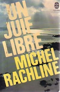 Un juif libre - Michel Rachline: Michel Rachline