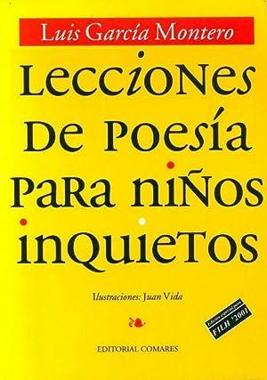 Lecciones de poesìa para niños inquietos -: Luis Garcia Montero
