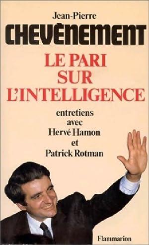 Le pari sur l'intelligence - Jean-Pierre Chevènement: Jean-Pierre Chevènement