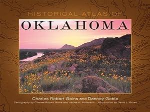 Historical Atlas of Oklahoma (Paperback or Softback): Goins, Charles Robert