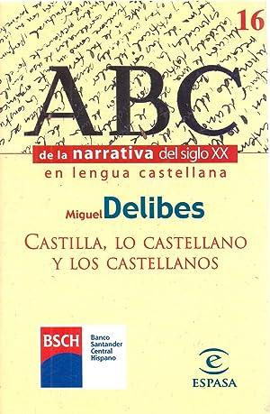 CASTILLA, LO CASTELLANO Y LOS CASTELLANOS: Miguel Delibes