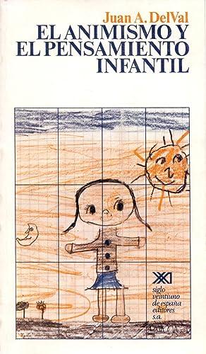 EL ANIMISMO Y EL PENSAMIENTO INFANTIL: Juan A. Delval