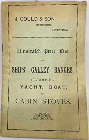 [STOVES] [TRADE CATALOG] Illustrated Price List of Ships' Galley Ranges, Cabooses, Yacht, Boat an...