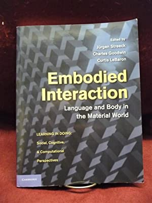 Embodied Interaction: Language And Body In The Material World (Learning in Doing: Social, Cogniti...