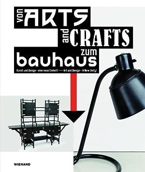 Von Arts and Crafts zum Bauhaus. Kunst: Hg. Tobias Hoffmann.