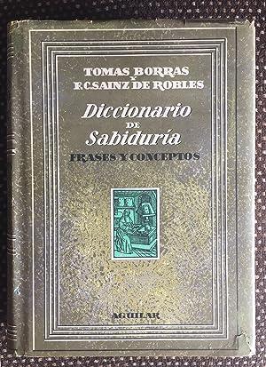 DICCIONARIO DE SABIDURÍA - FRASES Y CONCEPTOS: TOMÁS BORRÁS Y