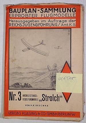 """Hochleistungs-Segelflugmodell """"Strolch"""" - Bauplan-Sammlung erprobter Flugmodelle Nr.: Kirschke, H."""