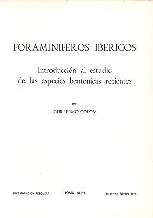 FORAMINIFEROS IBERICOS, INTRODUCCION AL ESTUDIO DE LAS: Guillermo Colom