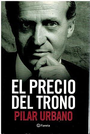 EL PRECIO DEL TRONO. 1ª edición.: Urbano, Pilar.