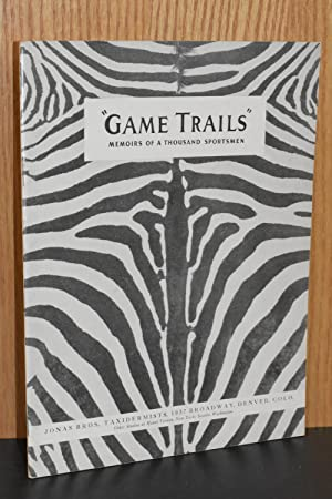 """Game Trails""; Memoirs of a Thousand Sportsmen"