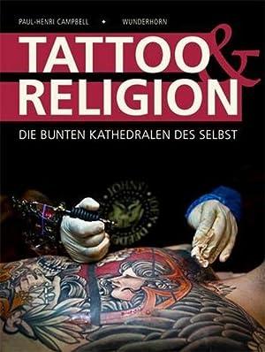Bild des Verkäufers für Tattoo & Religion : Die bunten Kathedralen des Selbst zum Verkauf von AHA-BUCH GmbH