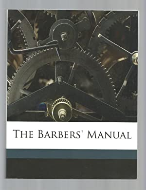 The Barbers' Manual.: MOLER, A. B.