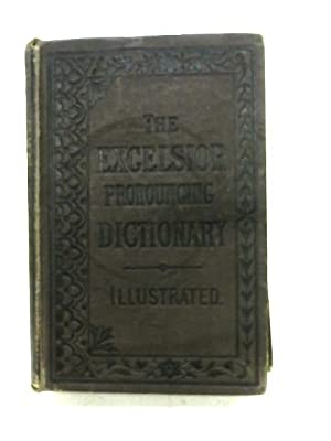 The Excelsior Pronouncing Dictionary Of The English: W. Nicholson