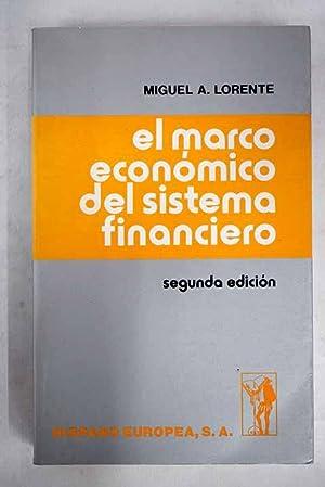 El marco económico del sistema financiero: Lorente, Miguel Ángel