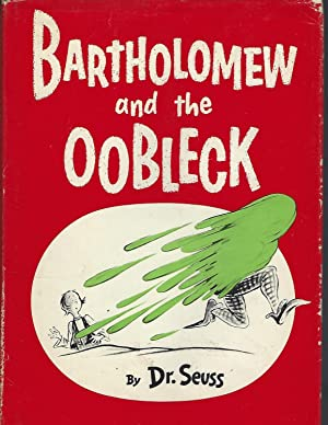 Bartholomew and the Oobleck: Dr. Seuss