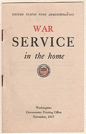 WAR SERVICE IN THE HOME, United States Food Administration.