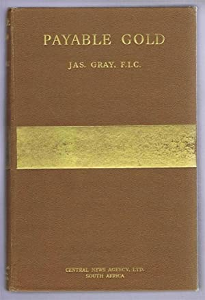 Payable Gold, Intimate Record of History of: Jas. Gray; Ethel