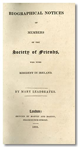 BIOGRAPHICAL NOTICES OF MEMBERS OF THE SOCIETY OF FRIENDS, WHO WERE RESIDENT IN IRELAND