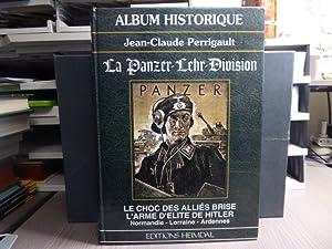Album Historique. LA PANZER-LEHR-DIVISION. Le choc des: PERRIGAULT Jean-Claude