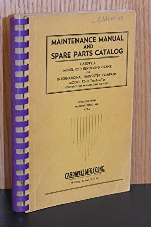 Maintenance Manual and Spare Parts Catalog; Cardwell Model CTD Revolving Crane for International ...