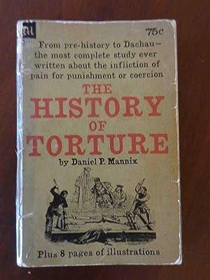 The History Of Torture: Daniel P Mannix