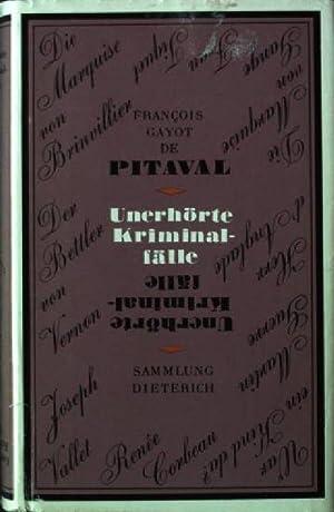 Unerhörte Kriminalfälle Sammlung Dieterich Band 215: Pitaval, Francois Gayot
