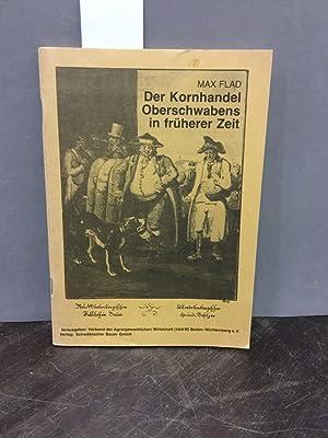 Der Kornhandel Oberschwabens in früherer Zeit. Hrsg.: Flad, Max: