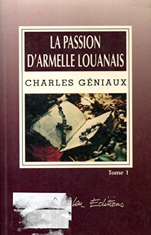 La passion d'Armelle Louanais Tome I -: Charles Géniaux