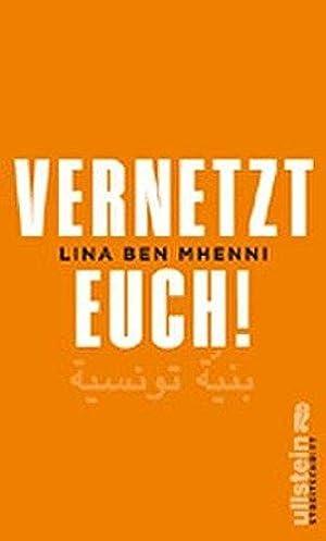 Vernetzt Euch!. Lina Ben Mhenni. Aus dem: Ben Mhenni, Lina