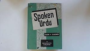 Spoken Urdu. A Beginning Course.: Eugene H.Glassman