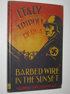 Barbed Wire in the Sunset: Broomhead, Edwin N.