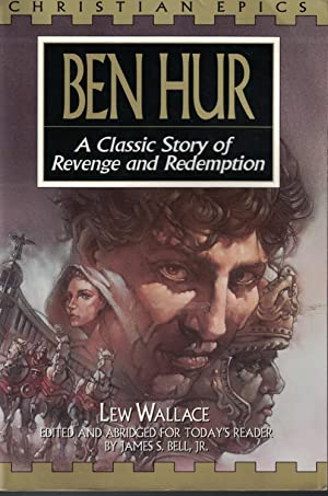 Ben Hur A Classic Story of Revenge: Wallace, Lew