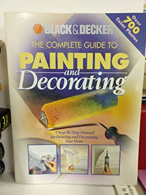Black Decker: the Complete Guide to Painting Decorating (Black Decker Home Improvement Library)