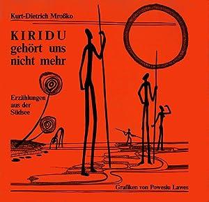 Seller image for Kiridu gehört uns nicht mehr: Erzählungen aus der Südsee for sale by Gerald Wollermann