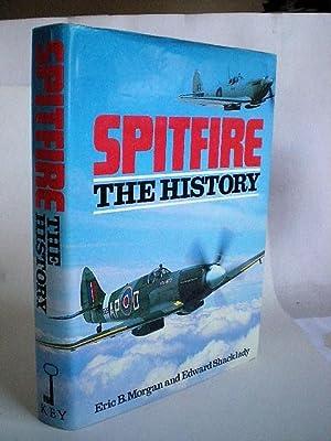 SPITFIRE: THE HISTORY: Morgan, Eric B.