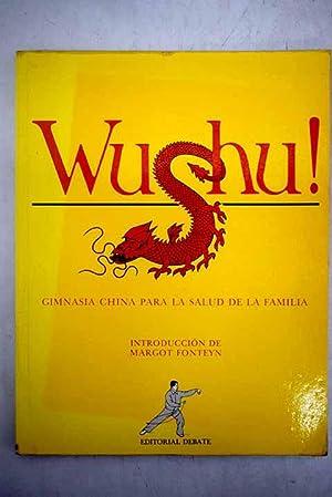 Wushu!: gimnasia china para la salud de