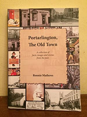 Portarlington, The Old Town: A collection of: Matthews, Ronnie