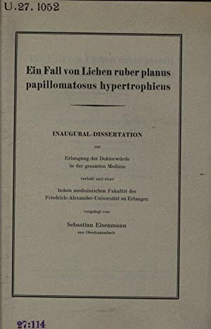 Ein Fall von Lichen ruber planus papillomatosus: Eisenmann, Sebastian,