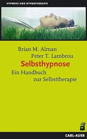 Bild des Verkäufers für Selbsthypnose : Ein Handbuch zur Selbsttherapie zum Verkauf von AHA-BUCH GmbH
