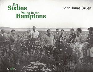 The Sixties: Young in the Hamptons: Gruen, John Jonas (Photographs by); Barons, Richard I. (Essay ...