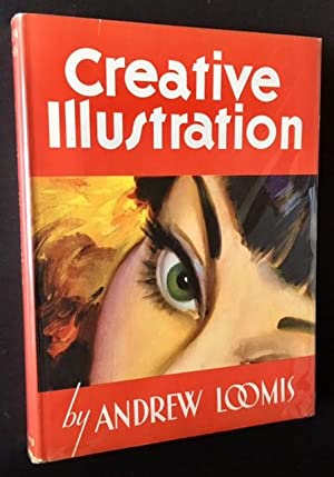 Creative Illustration (In a Lovely Dustjacket): Andrew Loomis