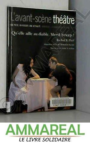Image du vendeur pour L'avant-scène théâtre n° 1240 ; Qu'elle aille au diable, Meryl Streep ! mis en vente par Ammareal