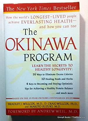 Okinawa Program : How the Worlds Longest-Lived People Achieve Everlasting Health - and How You Ca...