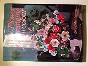 Flower Arranging in Colour: Betty Massingham