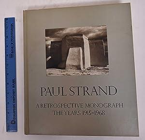 Paul Strand: A Retrospective Monograph the Years: Strand, Paul