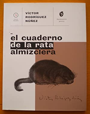El cuaderno de la rata almizclera: Rodríguez Núñez Víctor